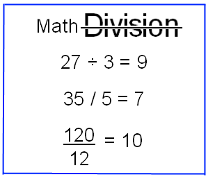 Division is the math process to quantify how many times a number separates or splits another number.